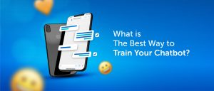 What is The Best Way to Train Your Chatbot?