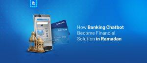 Bagaimana Banking Chatbot Menjadi Solusi Finansial di Bulan Ramadan