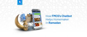 How FMCG's Chatbot Helps Homemaker in Ramadan