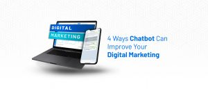 4 Ways Chatbot Can Improve Your Digital Marketing