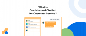What is Omnichannel Chatbot for Customer Service?