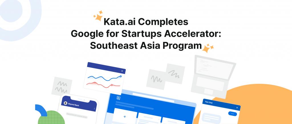 Kata.ai Completes Google for Startups Accelerator: Southeast Asia Program