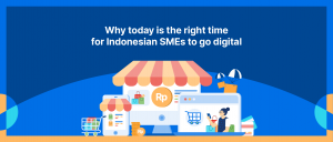 Why Today is the Right Time for Indonesian SMEs to Go Digital